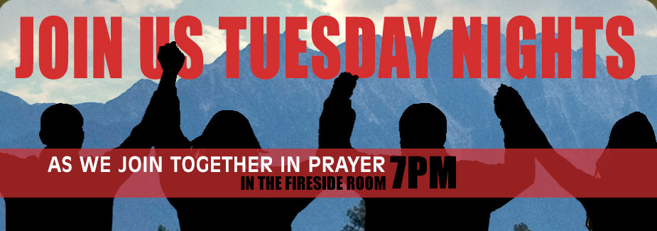 Prayer is power to a true believer.  Join us for a time of corporate prayer every Tuesday evening at 7:00 pm in the Fireside room at the church.  This is great time to take any concerns to the Lord and to have others by your side will give power to your prayers.